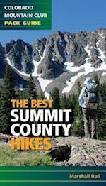 Colorado Mountain Club Pack Guide The Best Summit County Hikes (Colorado Mountain Club Pack Guide)