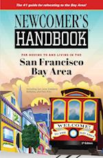 Newcomer's Handbook for Moving to and Living in the San Francisco Bay Area (Newcomer's Handbook)