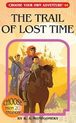 The Trail of Lost Time (Choose Your Own Adventure)