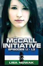 The McCall Initiative Episodes 1.1-1.3 (McCall Initiative, nr. 1)