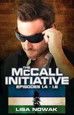 The McCall Initiative Episodes 1.4-1.6 (McCall Initiative, nr. 2)