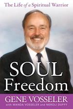 Soul Freedom: The Life of a Spiritual Warrior