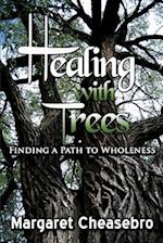Healing with Trees: Finding a Path to Wholeness