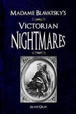 Madame Blavatsky's Victorian Nightmares