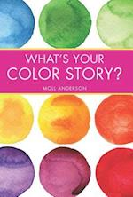 What's Your Color Story? af Moll Anderson