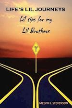 Life's Lil Journeys: Lil Tips for My Lil Brothers