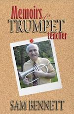 Memoirs of a Trumpet Teacher af Sam Bennett