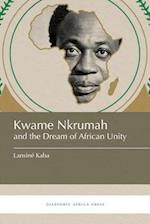 Kwame Nkrumah and the Dream of African Unity
