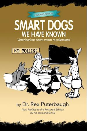 Bog, hæftet Smart Dogs We Have Known: Veterinarians share warm recollections af Rex Puterbaugh