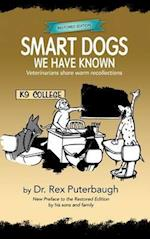 Smart Dogs We Have Known: Veterinarians share warm recollections af Rex Puterbaugh