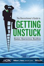 The Overachiever's Guide to Getting Unstuck