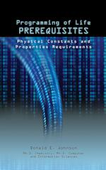 Programming of Life Prerequisites: Physical Constants and Properties Requirements