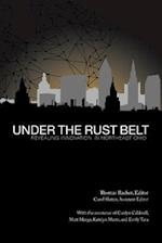 Under the Rust Belt (Paul Martin Series on Leadeship and Innovation)