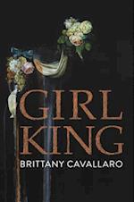 Girl King (Akron Series in Poetry)