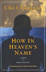 How in Heaven's Name af Cho Chongnae