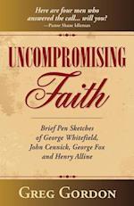 Uncompromising Faith af Greg Gordon