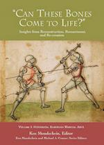 'Can These Bones Come to Life?', Vol 1 (Insights from Reconstruction Reenactment and Re Creation)