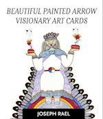 Beautiful Painted Arrow Visionary Art Cards