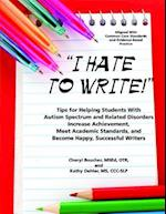 I Hate to Write!