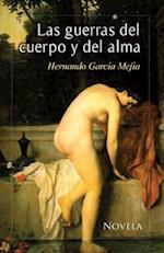 Las Guerras del Cuerpo y del Alma af Hernando Garcia Mejia