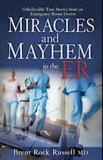 Miracles and Mayhem in the ER