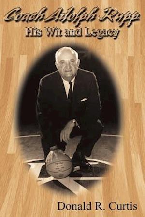 Bog, paperback Coach Adolph F. Rupp af Donald R. Curtis