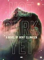 Not Dark Yet af Berit Ellingsen