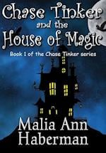 Chase Tinker and the House of Magic af Malia Ann Haberman