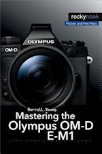 Mastering the Olympus OM-D E-M1 af Darrell Young