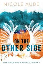On the Other Side (Orleans Exodus, nr. 1)