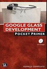 Google Glass Development (Pocket Primer)