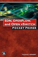 Sdn, Openflow, and Open Vswitch (Pocket Primer)