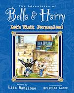 Let's Visit Jerusalem! (The Adventures of Bella and Harry)