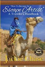 How to Become an Escape Artist a Traveler's Handbook