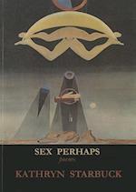 Sex Perhaps