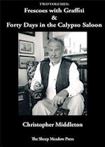 Forty Days in the Calypso Saloon & Frescoes with Graffiti
