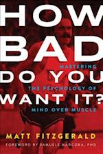 How Bad Do You Want It? af Matt Fitzgerald
