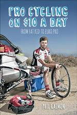 Pro Cycling on $10 a Day af Phil Gaimon