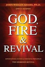 God, Fire & Revival af John Wesley Adams, Owen Murphy