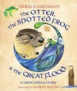 Otter, the Spotted Frog & the Great Flood af Gerald Hausman