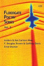 Floodgate Poetry Series Vol. 3 (Floodgate Poetry, nr. 3)