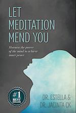 Let Meditation Mend You