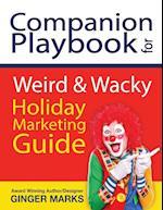 Companion Playbook for Weird & Wacky Holiday Marketing Guide (Weird Wacky Holiday Marketing Guide, nr. 2)
