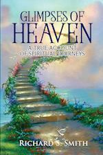 Glimpses of Heaven: A true account of spiritual journeys
