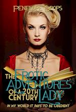 The Erotic Adventures of a 20th Century Lady af Penelope Drops