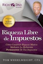Riqueza Libre de Impuestos / Wealth Tax Free af Tom Wheelwright