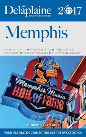 Bog, paperback Memphis - The Delaplaine 2017 Long Weekend Guide af Andrew Delaplaine
