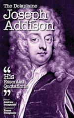 The Delaplaine Joseph Addison - His Essential Quotations