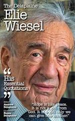 The Delaplaine ELIE WIESEL - His Essential Quotations