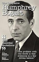 The Delaplaine Humphrey Bogart - His Essential Quotations
